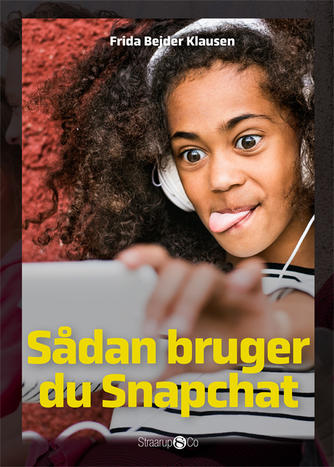 Frida Bejder Klausen: Sådan bruger du Snapchat