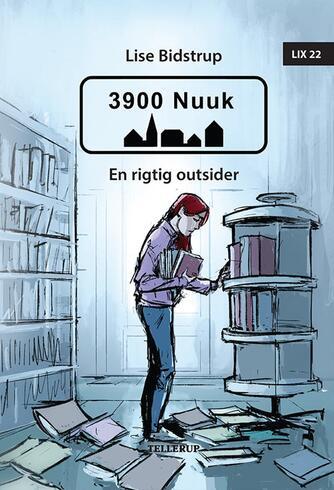 Lise Bidstrup: 3900 Nuuk - en rigtig outsider