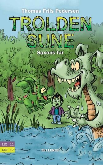Thomas Friis Pedersen: Trolden Sune - Saxons far