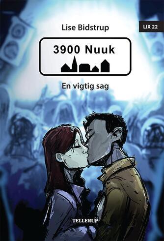 Lise Bidstrup: 3900 Nuuk - en vigtig sag