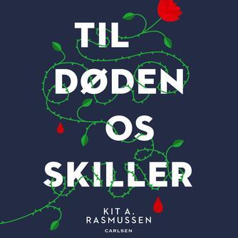 Kit A. Rasmussen: Til døden os skiller