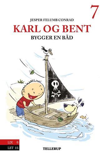 Jesper Felumb Conrad: Karl og Bent bygger en båd