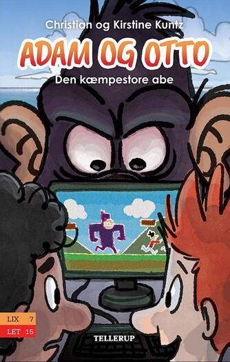 Kirstine Kuntz: Adam og Otto - den kæmpestore abe