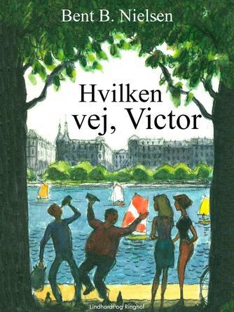 Bent B. Nielsen (f. 1949): Hvilken vej, Victor?