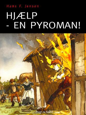 : Hjælp - en pyroman!