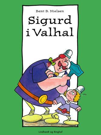 Bent B. Nielsen (f. 1949): Sigurd i Valhal