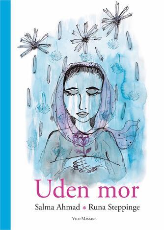 Salma Ahmad (f. 1974): Uden mor