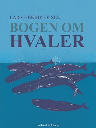 Lars-Henrik Olsen (f. 1946): Bogen om hvaler