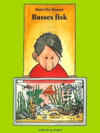 Hans Chr. Hansen (f. 1949): Basses fisk