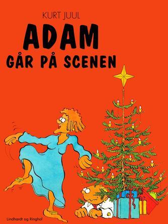 Kurt H. Juul: Adam går på scenen