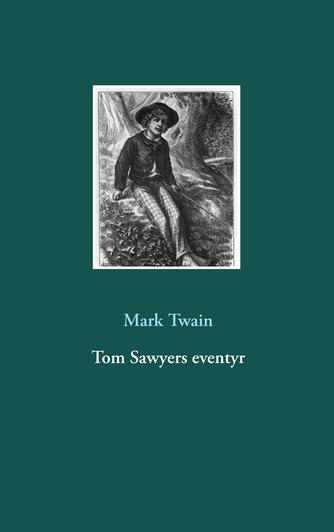 Mark Twain: Tom Sawyers eventyr (Ved F. Bork)
