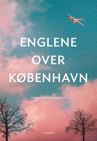 Jonas Kleinschmidt (f. 1982): Englene over København : roman