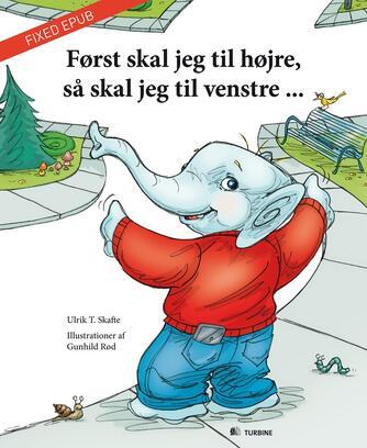 Ulrik T. Skafte, Gunhild Rød: Først skal jeg til højre, så skal jeg til venstre -