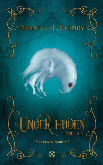 Pernille L. Stenby: Under huden - del 1 & 2