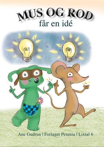 Ane Gudrun: Mus og Rod får en idé