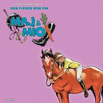 Kirsten Sonne Harild: Den fjerde bog om Maj & Mío