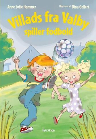 Anne Sofie Hammer (f. 1972-02-05): Villads fra Valby spiller fodbold