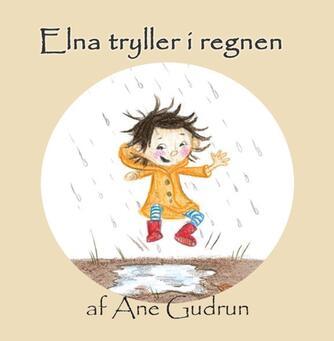 Ane Gudrun: Elna tryller i regnen