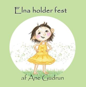 Ane Gudrun: Elna holder fest