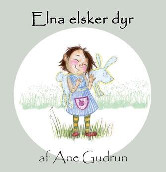 Ane Gudrun: Elna elsker dyr