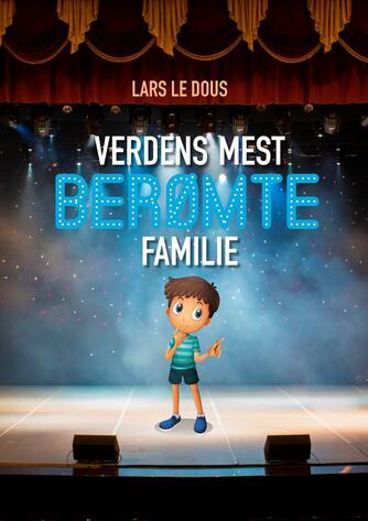 Lars Le Dous: Verdens mest berømte familie