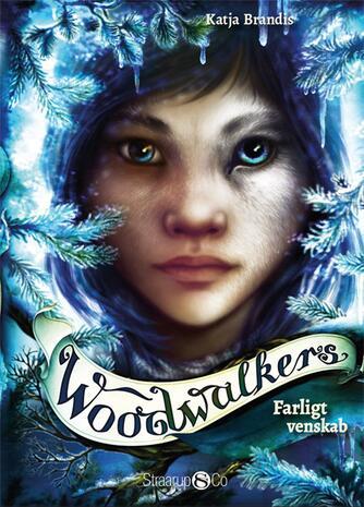 Katja Brandis (f. 1970): Woodwalkers  - farligt venskab