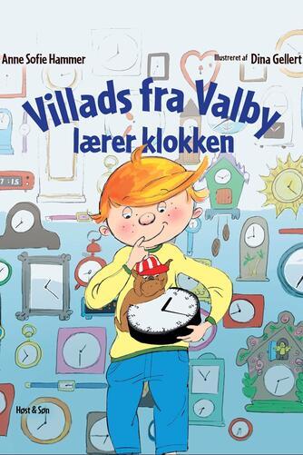 Anne Sofie Hammer (f. 1972-02-05), Dina Gellert: Villads fra Valby lærer klokken