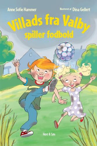 Anne Sofie Hammer (f. 1972-02-05), Dina Gellert: Villads fra Valby spiller fodbold