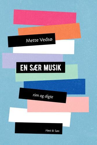 Mette Vedsø: En sær musik : rim og digte
