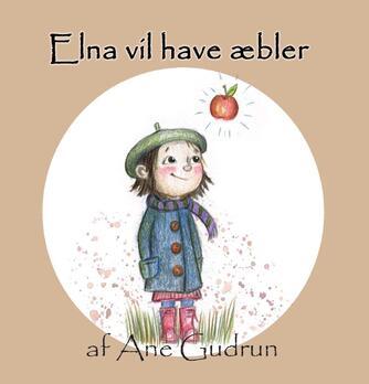 Ane Gudrun: Elna vil have æbler