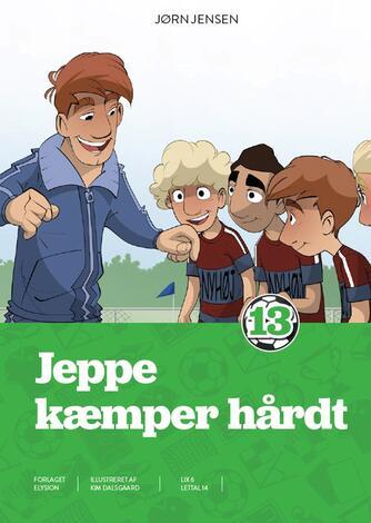 Jørn Jensen (f. 1946): Jeppe kæmper hårdt