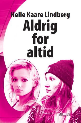 Helle Kaare Lindberg: Aldrig for altid