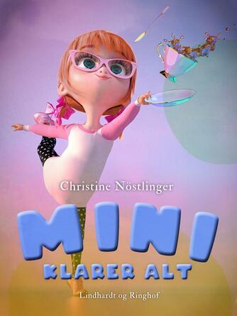 Christine Nöstlinger: Mini klarer alt