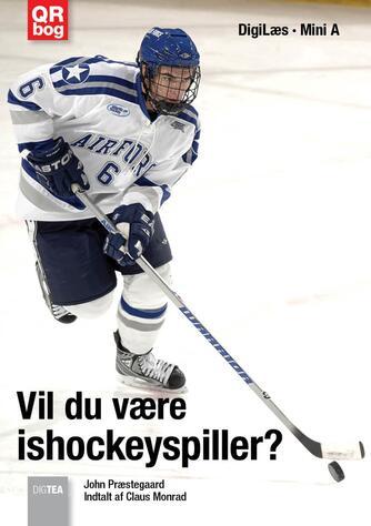 John Nielsen Præstegaard: Vil du være ishockeyspiller?