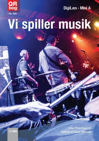 John Nielsen Præstegaard: Vi spiller musik