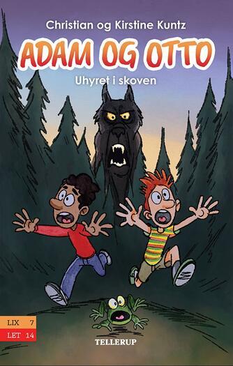 Kirstine Kuntz: Adam og Otto - uhyret i skoven