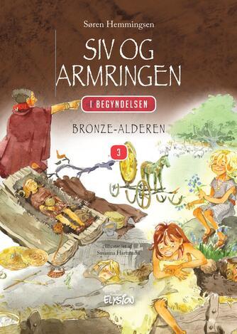 Søren Hemmingsen: Siv og armringen : bronzealderen