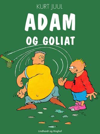 Kurt H. Juul: Adam og Goliat