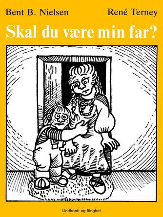 Bent B. Nielsen (f. 1949): Skal du være min far?