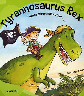Anna Obiols, Subi: Tyrannosaurus rex : dinosaurernes konge