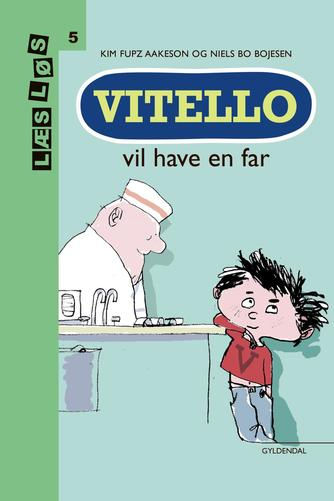 Kim Fupz Aakeson: Vitello vil have en far (Letlæsningsudgave)