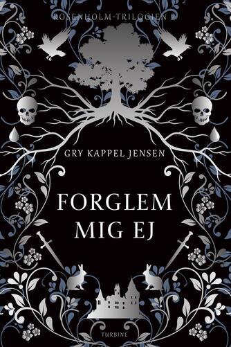Gry Kappel Jensen: Forglem mig ej