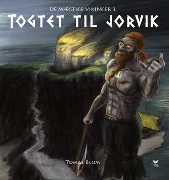 Tomas Blom: Togtet til Jorvik