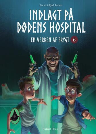 Bjarke Schjødt Larsen: Indlagt på dødens hospital