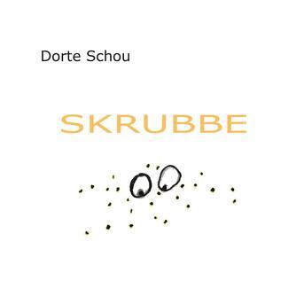 Dorte Schou: Skrubbe