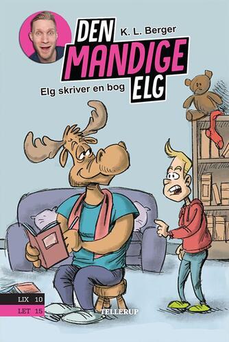 Katja L. Berger: Den Mandige Elg - Elg skriver en bog
