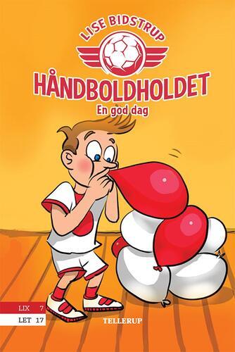 Lise Bidstrup: Håndboldholdet - en god dag