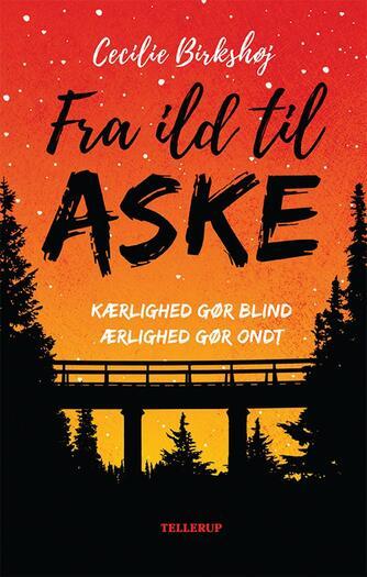 Cecilie Birkshøj (f. 1998): Fra ild til Aske