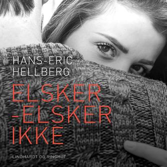 Hans-Eric Hellberg: Elsker - elsker ikke (Ved Tacha Elung)