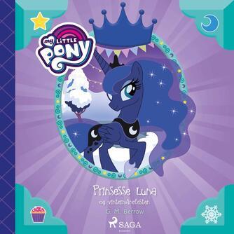 G. M. Berrow: My little pony - prinsesse Luna og vintermånefesten